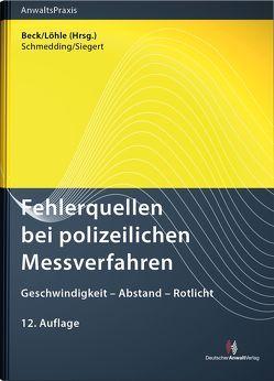 Fehlerquellen bei polizeilichen Messverfahren von Beck,  Wolf-Dieter, Löhle,  Ulrich, Schmedding,  Klaus, Siegert,  Filip