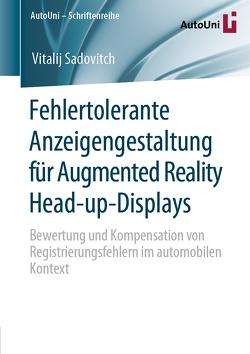 Fehlertolerante Anzeigengestaltung für Augmented Reality Head-up-Displays von Sadovitch,  Vitalij