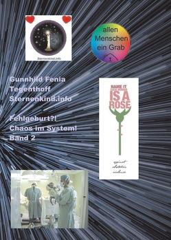 Fehlgeburt? Chaos im System! Band 2 von Sternenkind.info,  Gunnhild Fenia Tegenthoff