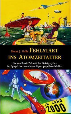 Fehlstart ins Atomzeitalter von Galle,  Heinz J, Reeken,  Dieter von