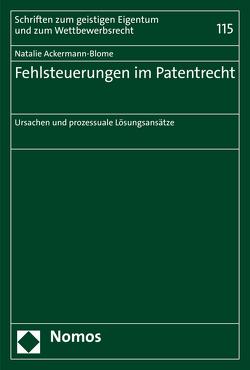 Fehlsteuerungen im Patentrecht von Ackermann-Blome,  Natalie