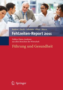 Fehlzeiten-Report 2011 von Badura,  Bernhard, Ducki,  Antje, Klose,  Joachim, Macco,  Katrin, Schröder,  Helmut