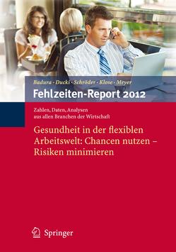 Fehlzeiten-Report 2012 von Badura,  Bernhard, Ducki,  Antje, Klose,  Joachim, Meyer,  Markus, Schröder,  Helmut