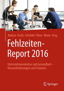 Fehlzeiten-Report 2016 von Badura,  Bernhard, Ducki,  Antje, Klose,  Joachim, Meyer,  Markus, Schröder,  Helmut