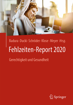 Fehlzeiten-Report 2020 von Badura,  Bernhard, Ducki,  Antje, Klose,  Joachim, Meyer,  Markus, Schröder,  Helmut