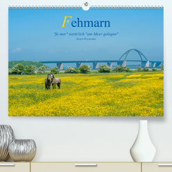 """Fehmarn – """"fe mer"""" natürlich """"am Meer gelegen"""" (Premium, hochwertiger DIN A2 Wandkalender 2021, Kunstdruck in Hochglanz) von Wackenhut,  Jürgen"""