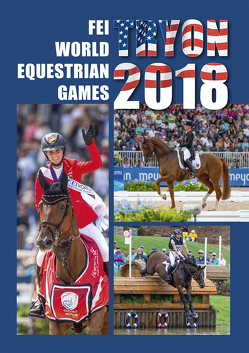 FEI World Equestrian Games TRYON 2018 von Becker,  Dr. Tanja