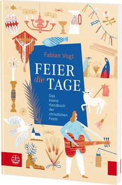 FEIER die TAGE von Vogt,  Fabian