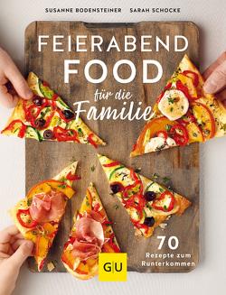 Feierabendfood für die Familie von Bodensteiner,  Susanne, Schocke,  Sarah