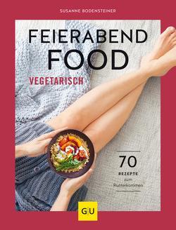 Feierabendfood vegetarisch von Bodensteiner,  Susanne
