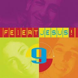 Feiert Jesus! 9 von Adams-Frey,  Andrea, Cuthbert,  Sebastian, Falk,  Johannes, Frey,  Albert, Reusch,  Cornelia