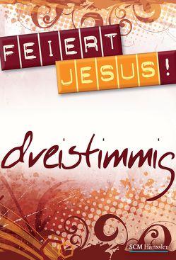 Feiert Jesus! – dreistimmig