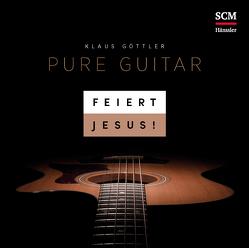 Feiert Jesus! Pure Guitar von Göttler,  Klaus, Wiedersprecher,  Mark