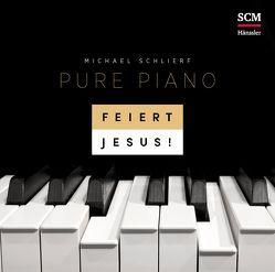 Feiert Jesus! Pure Piano von Schlierf,  Michael