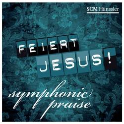 Feiert Jesus! Symphonic Praise von Garcia,  George, Natterer,  Pamela