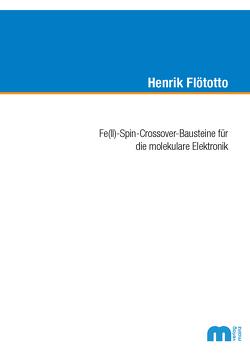 Fe(II)-Spin-Crossover-Bausteine für die molekulare Elektronik von Flötotto,  Henrik