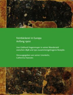Feinbäckerei in Europa Anfang 1900 von Haessler,  Catherina, Hagenmayer,  Gebhard