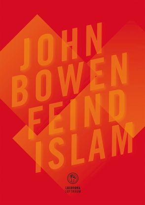 Feind Islam von Bowen,  John R., Reuter,  Nicole