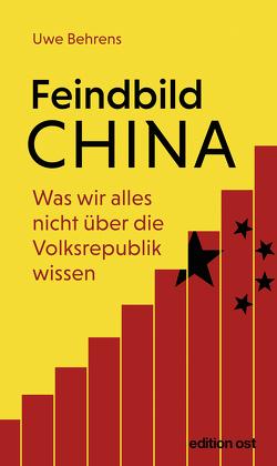 Feindbild China von Behrens,  Uwe