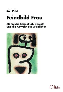 Feindbild Frau von Pohl,  Rolf