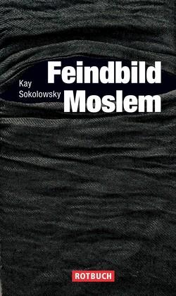 Feindbild Moslem von Sokolowsky,  Kay