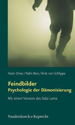 Feindbilder – Psychologie der Dämonisierung von Alon,  Nahi, Omer,  Haim, von Schlippe,  Arist