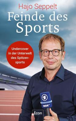 Feinde des Sports von Löer,  Wigbert, Seppelt,  Hajo