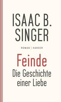 Feinde, die Geschichte einer Liebe von Singer,  Isaac Bashevis, Teichmann,  Wulf