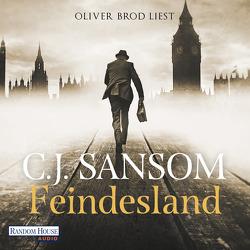 Feindesland von Brod,  Oliver, Naegele,  Christine, Sansom,  C.J.