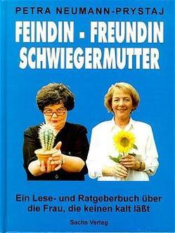 Feindin – Freundin – Schwiegermutter von Neumann-Prystaj,  Petra