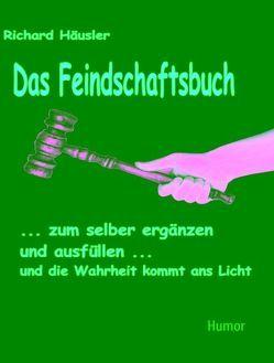 Feindschaftsbuch von Häusler,  Richard F.
