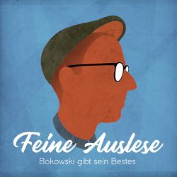 Feine Auslese von Bokowski,  Paul