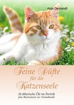 Feine Düfte für die Katzenseele von Demandt,  Anja