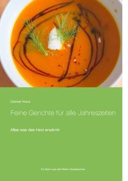 Feine Gerichte für alle Jahreszeiten von Kraus,  Dietmar, Omaskochen,  Das Team von