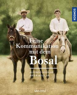 Feine Kommunikation mit dem Bosal von Aguilar,  Alfonso, Aguilar,  Arien