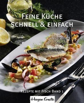 Feine Küche – schnell und einfach von Grote,  Hagen
