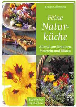 Feine Naturküche von Röhner,  Regina