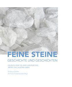 Feine Steine von Dörfler,  Klaus, Franz ,  Friesenbichler, Friesinger,  Günther