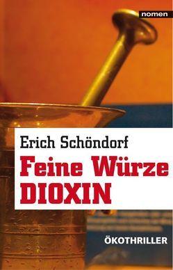 Feine Würze Dioxin von Schöndorf,  Erich