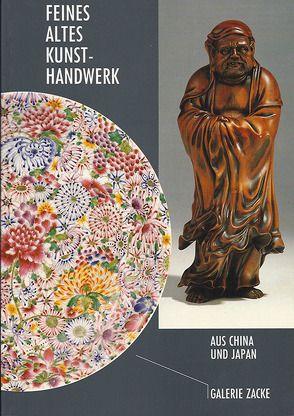 Feines altes Kunsthandwerk aus China und Japan von Zacke,  Alexander, Zacke,  Irene M, Zacken,  Wolfmar