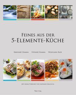 Feines aus der 5-Elemente-Küche von Hamma,  Ekkehart, Hamma,  Stefanie, Radi,  Wolfang