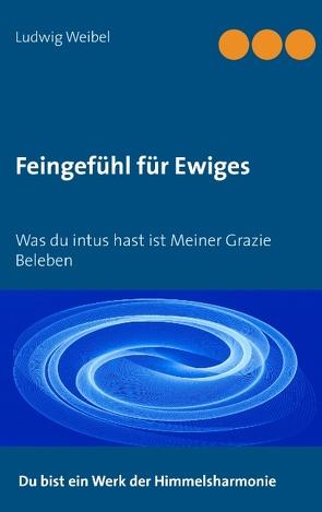 Feingefühl für Ewiges von Weibel,  Ludwig