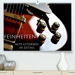 Feinheiten – Alte Gitarren im Detail (Premium, hochwertiger DIN A2 Wandkalender 2021, Kunstdruck in Hochglanz) von Tuchel,  Lars