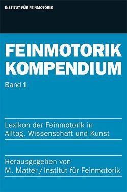 Feinmotorik Kompendium von Matter,  Marc