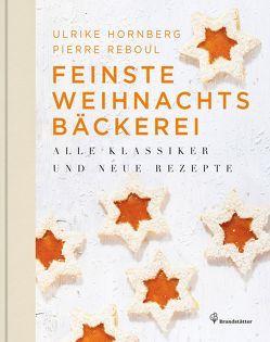 Feinste Weihnachtsbäckerei von Berzeviczy-Pallavicini,  Frederico, Hornberg,  Ulrike, Newman,  Rita, Reboul,  Pierre