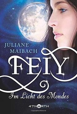 Feiy – Im Licht des Mondes von Maibach,  Juliane