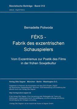 FEKS. Fabrik des exzentrischen Schauspielers von Poliwoda,  Bernadette