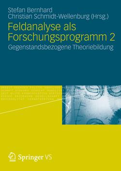 Feldanalyse als Forschungsprogramm 2 von Bernhard,  Stefan, Schmidt-Wellenburg,  Christian