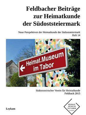 Feldbacher Beiträge zur Heimatkunde der Südoststeiermark