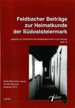 Feldbacher Beiträge zur Heimatkunde der Südoststeiermark von Dornik,  Wolfram, Grasmug,  Rudolf, Kölldorfer,  Richard